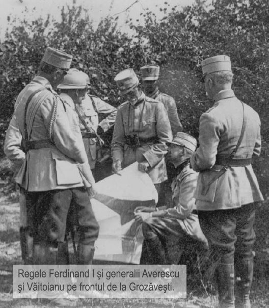 Regele Ferdinand si Generalii Averescu si Vaitoianu pe frontul de la Grozavesti - Basarabia-Bucovina.Info
