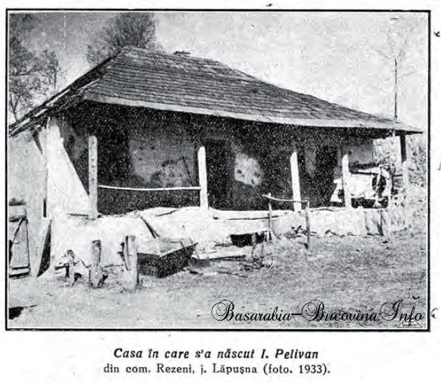Casa lui Ioan Pelivan din comuna Razeni - Basarabia-Bucovina.Info